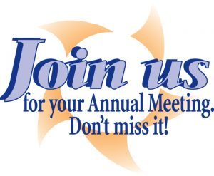 Join us for your Annual Meeting. Don't miss it!