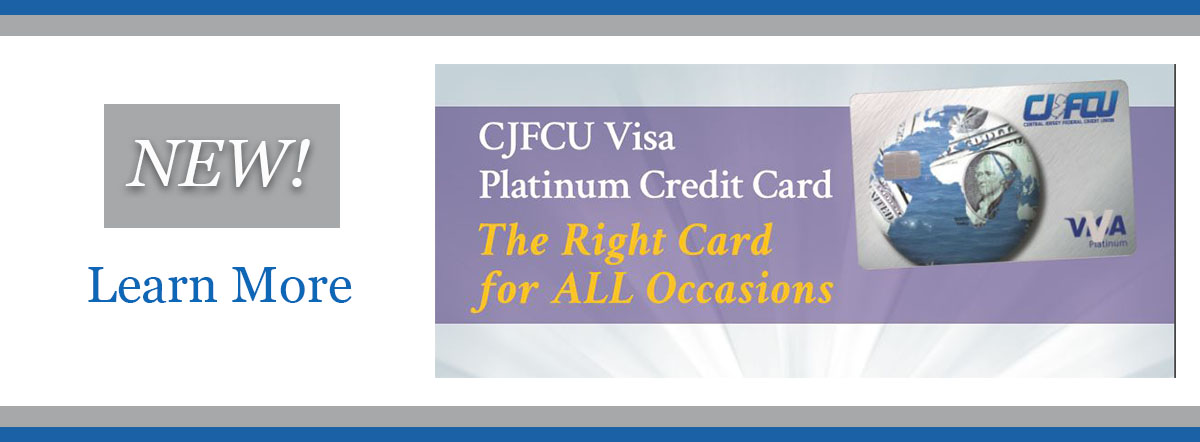 CJFCU Visa Platinum credit card. The right card for all occasions. Learn more