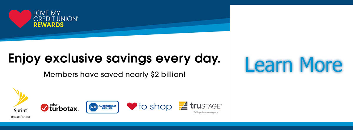 enjoy exclusive savings everyday with love my credit union. Learn more