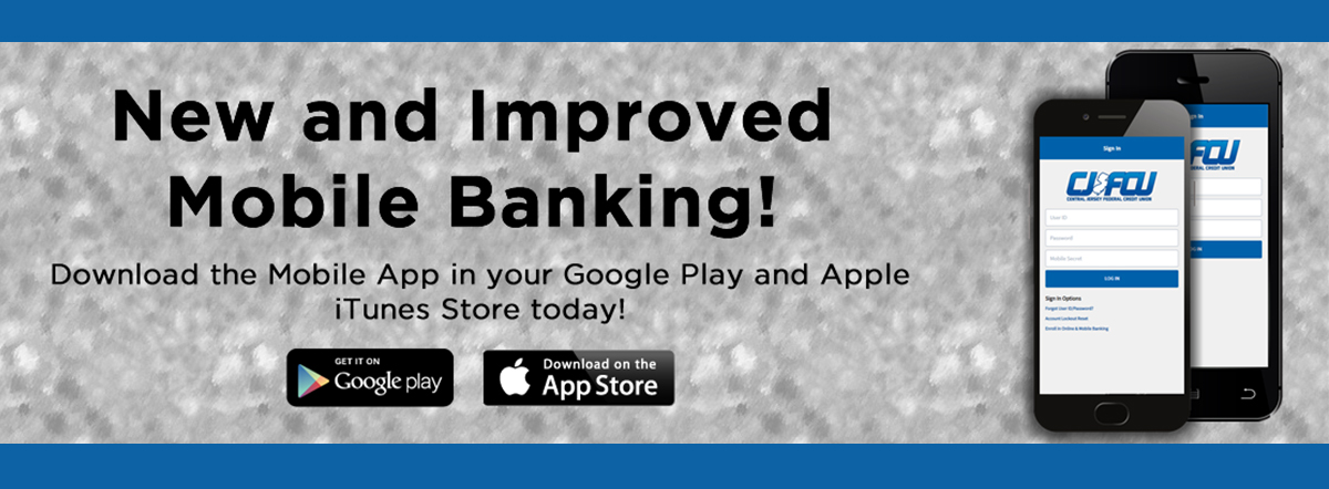 NEW AND IMPROVED MOBILE BANKING. DOWNLOAD THE MOBILE APP IN YOUR GOOGLE PLAY AND APPLE ITUNES STORE TODAY!