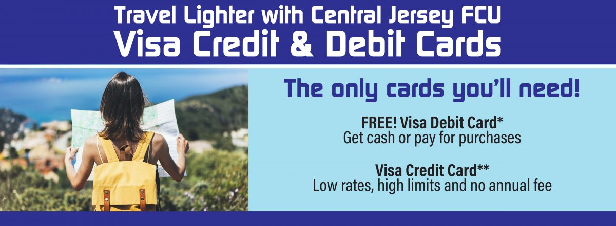 travel lighter with CJFCU Visa Credit and debit cards. The only cards you'll need!