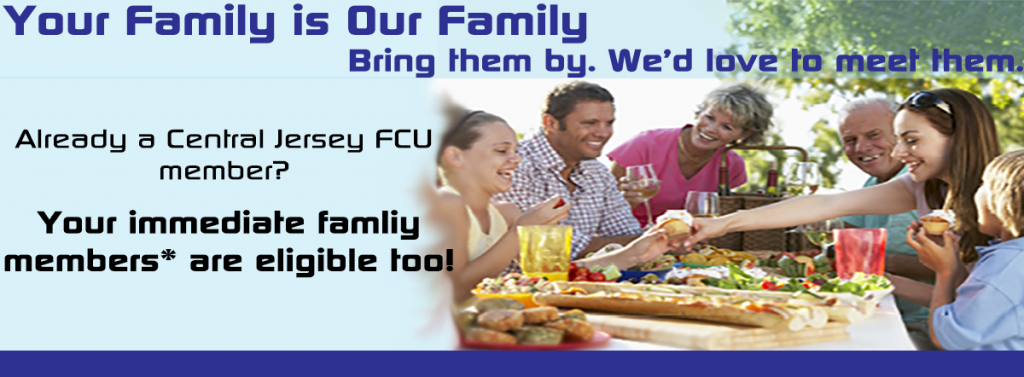 your family is our family. Bring them by. We'd love to meet them. Already a CJFCU member? Your immediate family members are eligible too!