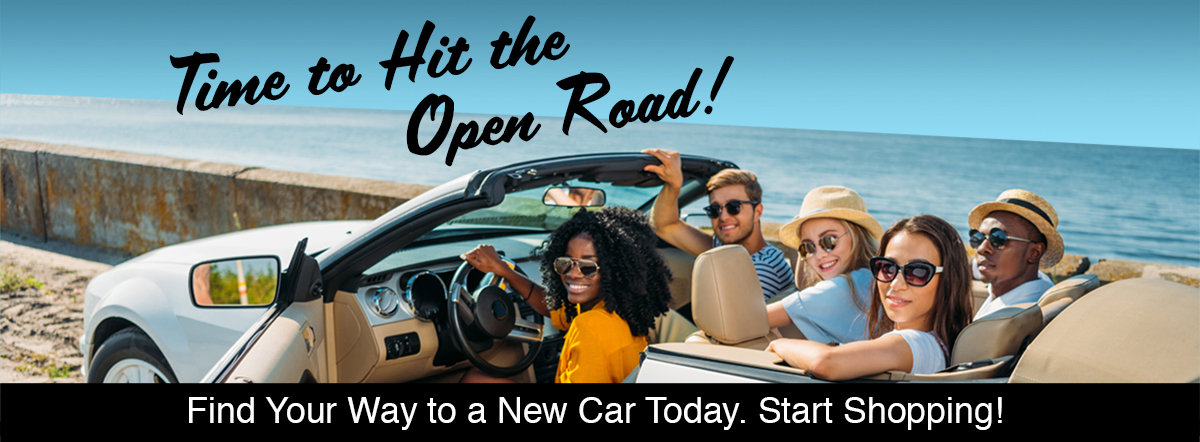 time to hit the open road- find your new car today!