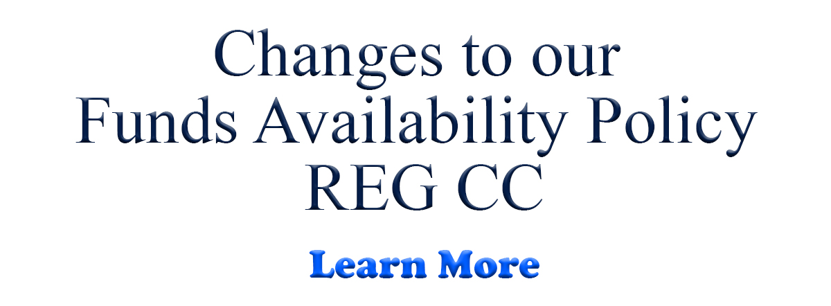 changes to our funds availability policy- reg cc- learn more