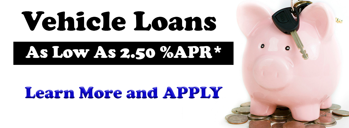 vehicle loans as low as 2.50%APR* learn more and Apply