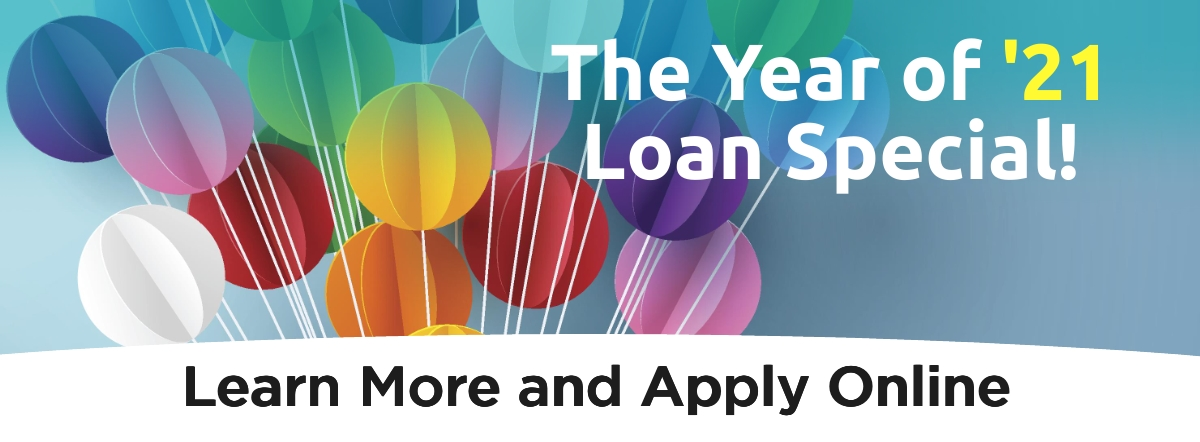 the year of 2021 loan special- learn more and apply online
