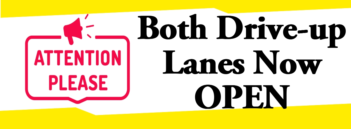 both drive-up lanes now open