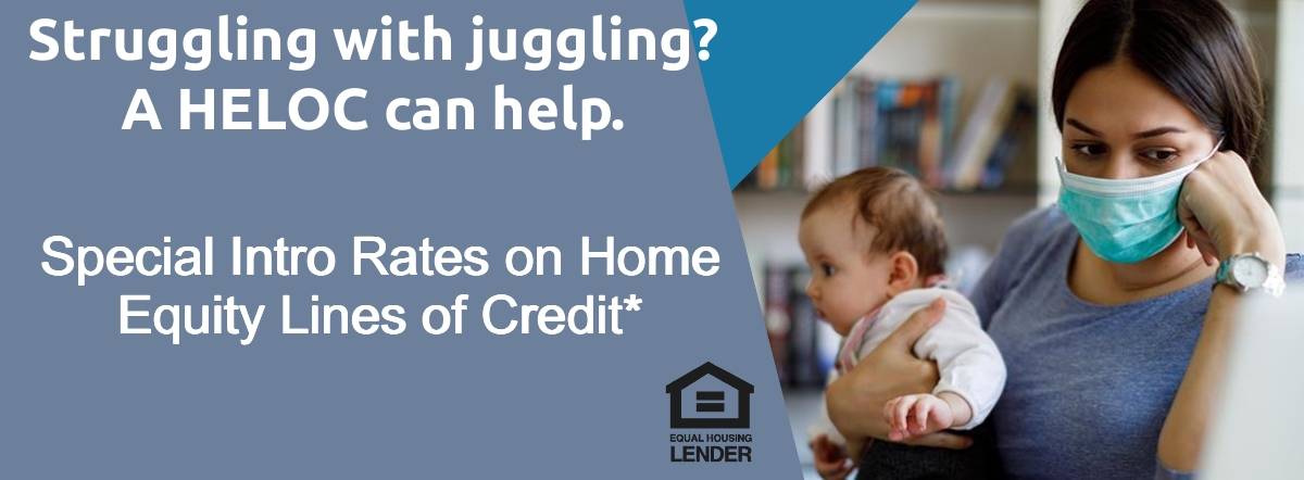 struggling with juggling? a heloc can help. special intro rates on home equity lines of credit*