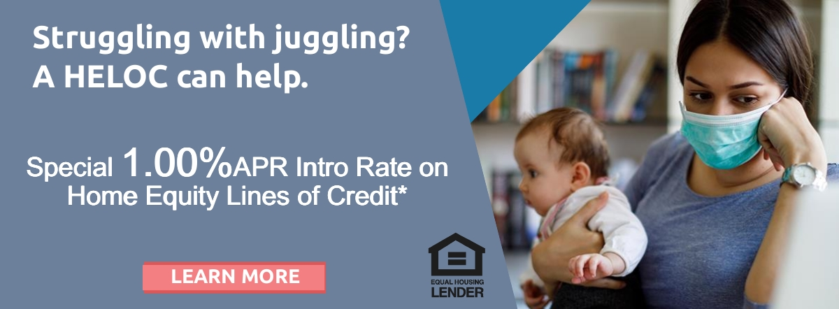 struggling with juggling? a heloc can help. special intro rates on home equity lines of credit* learn more